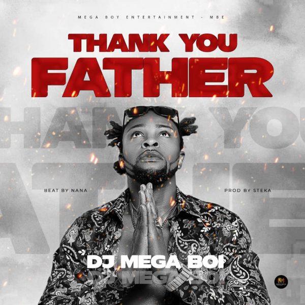 Dj Mega Boi - Thank You Father