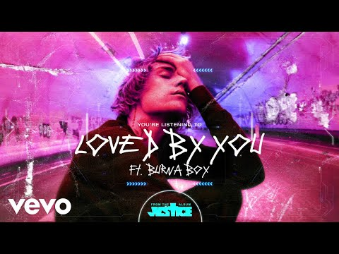 Justin Bieber – Loved By You (Feat. Burna Boy)