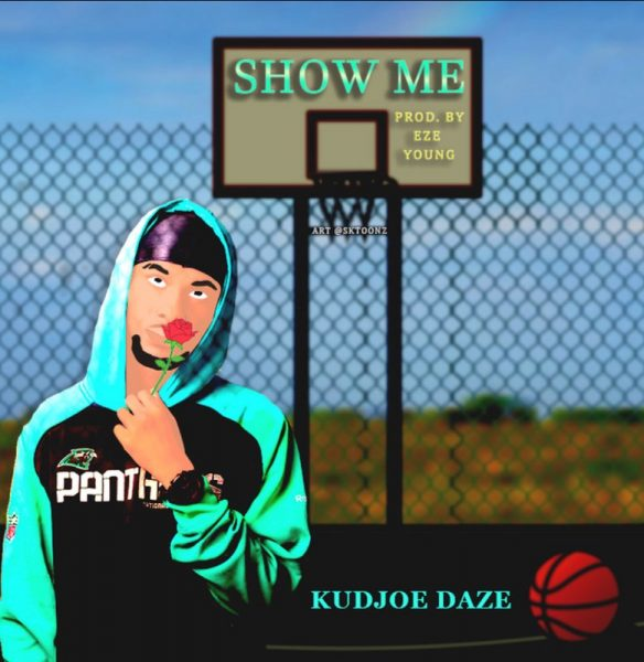 Kudjoe Daze - Show Me