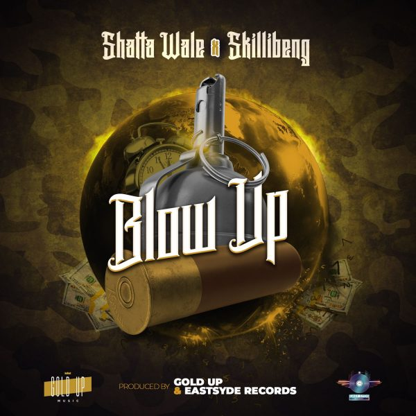 Shatta Wale – Blow Up (Feat. Skillibeng) (Prod by Gold Up)