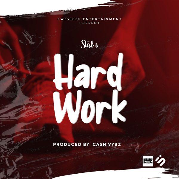 Stal i - Hard Work (Prod. by Cash Vybz)