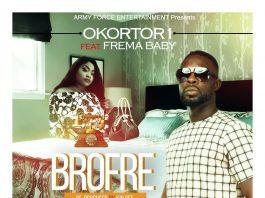 OKORTOR 1 - Brofre (Feat. Fremah Baby) (Prod. By Kin Dee)