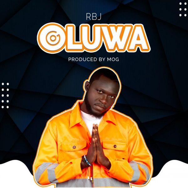 RBJ – Oluwa (Prod. by MOG Beatz)