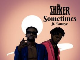 Shaker - Sometimes (Feat. Fameye x Asi) (Official Video)