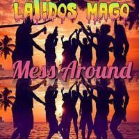 Mess Around - Latido