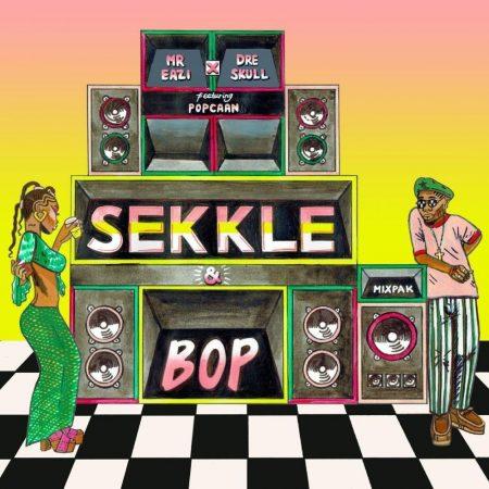 Mr Eazi & Dre Skull - Sekkle & Bop (feat. Popcaan)