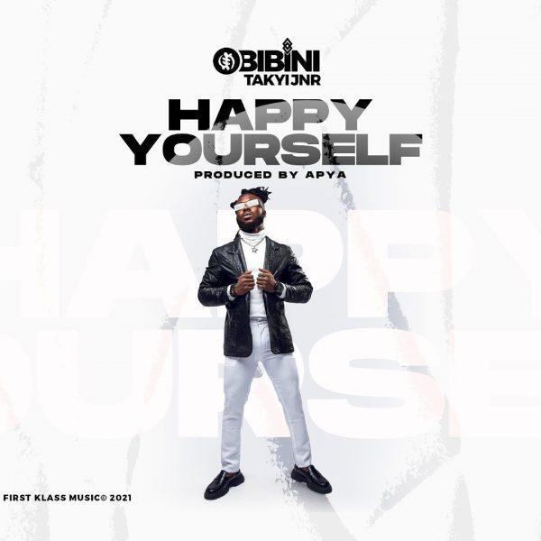 Obibini Takyi - Happy Yourself