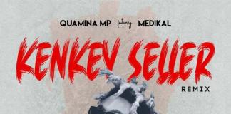 Quamina MP - Kenkey Seller (Remix) (Feat. Medikal)