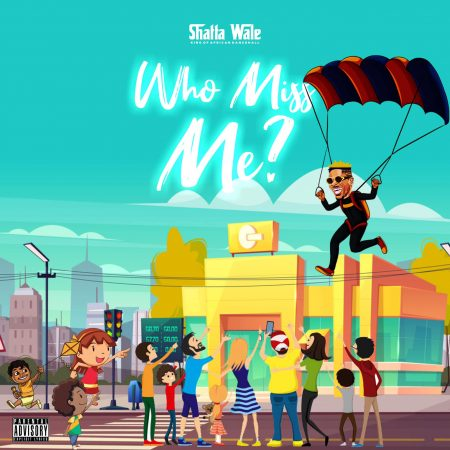Shatta Wale - Who Miss Me?