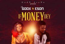 Godx - If Money Dey (Feat. Eson) (Prod. by Eson)
