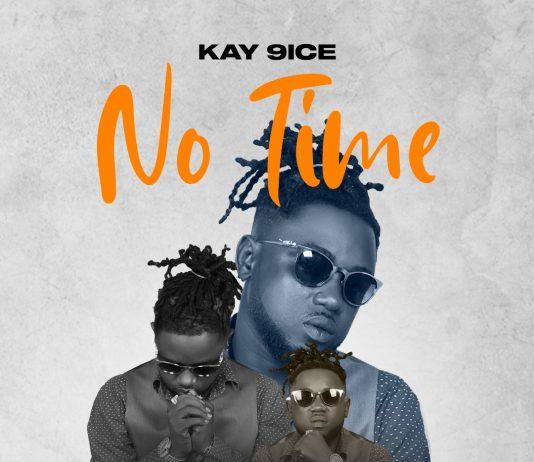 kay 9ice - no time