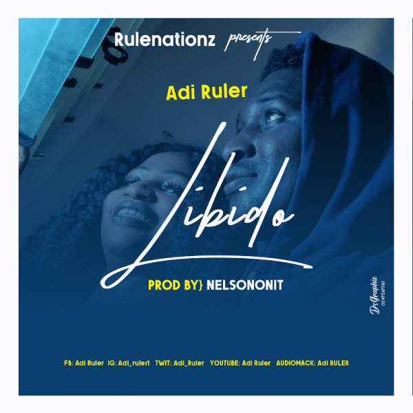 Adi Ruler - Libido (Prod by NelsonOnIt)