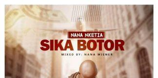 Nana Nketia - Sika Botor